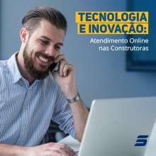 Tecnologia e Inovação: Atendimento Online nas Construtoras
