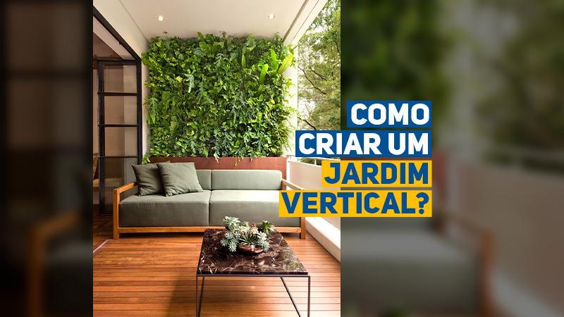 Saiba como incluir o verde em apartamentos e criar o seu jardim vertical!